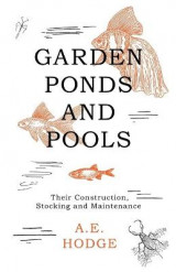 Omslag - Garden Ponds and Pools - Their Construction, Stocking and Maintenance