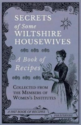 Omslag - Secrets of Some Wiltshire Housewives - A Book of Recipes Collected from the Members of Women's Institutes