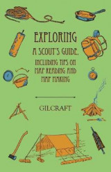 Omslag - Exploring - A Scout's Guide - Including Tips on Map Reading and Map Making