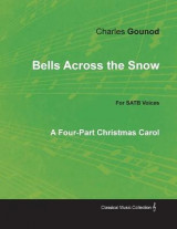 Omslag - Bells Across the Snow - Four-Part Christmas Carol for Satb Voices
