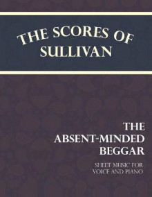 Sullivan's Scores - The Absent-Minded Beggar - Sheet Music for Voice and Piano av Rudyard Kipling (Heftet)
