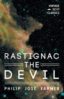 Rastignac the Devil av Philip Jose Farmer (Heftet)