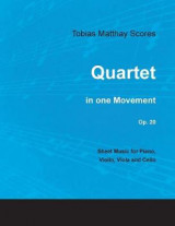 Omslag - Tobias Matthay Scores - Quartet, in One Movement, Op. 20 - Sheet Music for Piano, Violin, Viola and Cello