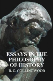 Essays in the Philosophy of History av R G Collingwood (Heftet)