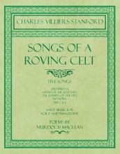 Songs of a Roving Celt - Five Songs - The Pibroch, Assynt of the Shadows, The Sobbing of the Spey, No More, The Call - Sheet Music for Voice and Pianoforte - Poems by Murdoch Maclean av Murdoch MacLean og Charles Villiers Stanford (Heftet)