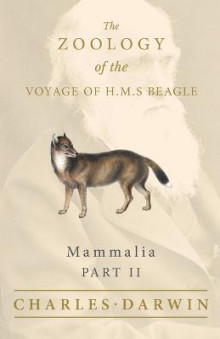 Mammalia - Part II - The Zoology of the Voyage of H.M.S Beagle av Charles Darwin og George R Waterhouse (Heftet)
