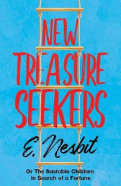 New Treasure Seekers - Or The Bastable Children in Search of a Fortune av E Nesbit (Heftet)