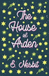 The House of Arden - A Story for Children av E Nesbit (Heftet)
