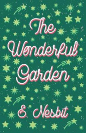 The Wonderful Garden - Or the Three C.'s av E Nesbit (Heftet)