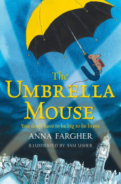 The umbrella mouse av Anna Fargher og Sam Usher (Heftet)