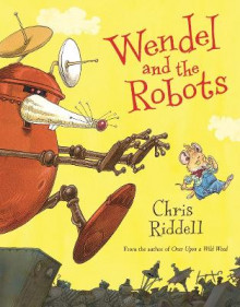Wendel and the Robots av Chris Riddell (Heftet)