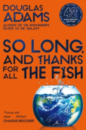 So long, and thanks for all the fish av Douglas Adams (Heftet)