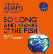 So Long, and Thanks for All the Fish av Douglas Adams (Lydbok-CD)