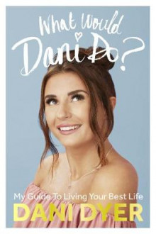 What Would Dani Do? av Dani Dyer (Heftet)