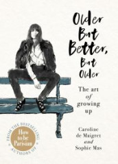 Older but Better, but Older av Caroline de Maigret og Sophie Mas (Innbundet)