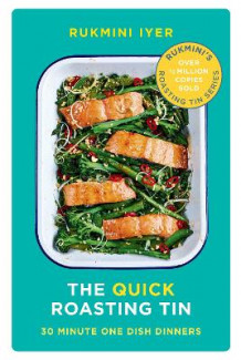The Quick Roasting Tin av Rukmini Iyer (Innbundet)