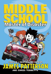 Middle School: Master of Disaster av James Patterson og Chris Tebbetts (Heftet)