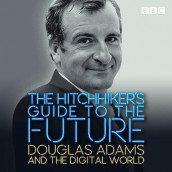 The Hitchhiker's Guide to the Future av Douglas Adams (Lydbok-CD)