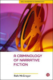 A Criminology Of Narrative Fiction av Rafe McGregor (Innbundet)