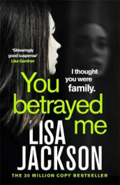 You Betrayed Me av Lisa Jackson (Innbundet)