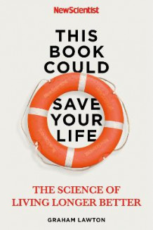 This Book Could Save Your Life av New Scientist og Graham Lawton (Heftet)