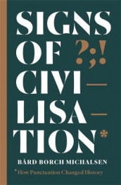 Signs of Civilisation av Bard Borch Michalsen (Innbundet)