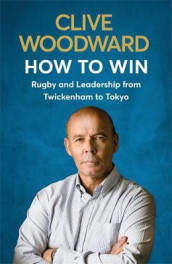 How to Win av Clive Woodward (Heftet)