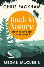 Back to Nature av Megan McCubbin og Chris Packham (Innbundet)