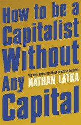 Omslag - How to Be a Capitalist Without Any Capital