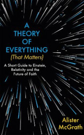 A Theory of Everything (That Matters) av Alister McGrath (Innbundet)