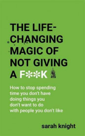 The life-changing magic of not giving a f**k av Sarah Knight (Heftet)
