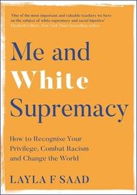 Me and white supremacy av Layla F. Saad (Heftet)
