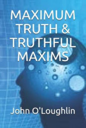 Maximum Truth & Truthful Maxims av John O'Loughlin (Heftet)