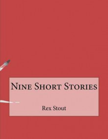 Nine Short Stories av Rex Stout (Heftet)