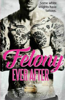 Felony Ever After av Helena Hunting, Vi Keeland og Leisa Rayven (Heftet)