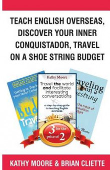 Teach English Overseas, Discover Your Inner Conquistador, Travel on a Shoe String Budget av Kathy Moore og Brian Cliette (Heftet)