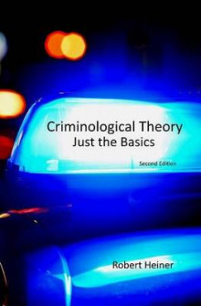 Criminological Theory av Professor of Sociology Robert Heiner (Heftet)