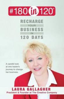 #180in120 Recharge Your Business in 120 Days av Laura Gallagher (Heftet)