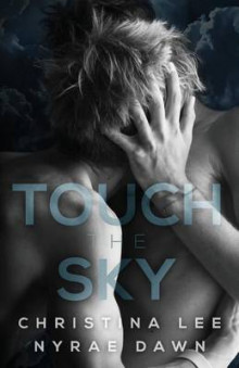 Touch the Sky av Christina Lee og Nyrae Dawn (Heftet)