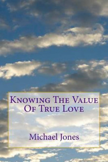 Knowing the Value of True Love av Michael Jones (Heftet)