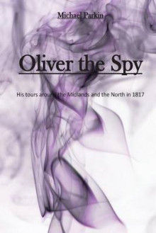 Oliver the Spy av Michael Parkin (Heftet)
