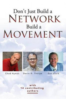 Don't Just Build a Network, Build a Movement av Devin D Thorpe, Chad Hymas og Dan Clark (Heftet)