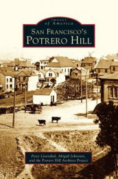 San Francisco's Potrero Hill av Abigail Johnston, Peter Linenthal og The Potrero Hill Archives Project (Innbundet)