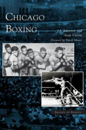 Chicago Boxing av Sean Curtin, J J Johnston og David Mamet (Innbundet)