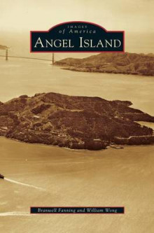Angel Island av Branwell Fanning og William Wong (Innbundet)