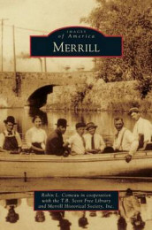 Merrill av Robin L Comeau in Cooperation with the, Merrill Historical Society Inc og Robin L Comeau in Cooperation with the T (Innbundet)