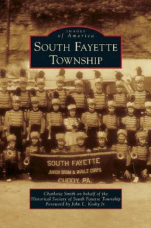 South Fayette Township av Charlotte Smith og The Historical Society of South Fayette (Innbundet)
