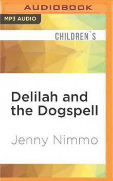 Delilah and the Dogspell av Jenny Nimmo (Lydbok-CD)