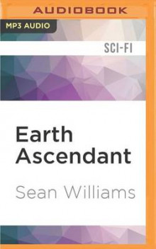 Earth Ascendant av Sean Williams (Lydbok-CD)