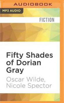 Fifty Shades of Dorian Gray av Oscar Wilde og Nicole Spector (Lydbok-CD)